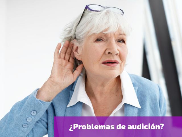¿Problemas de audición?